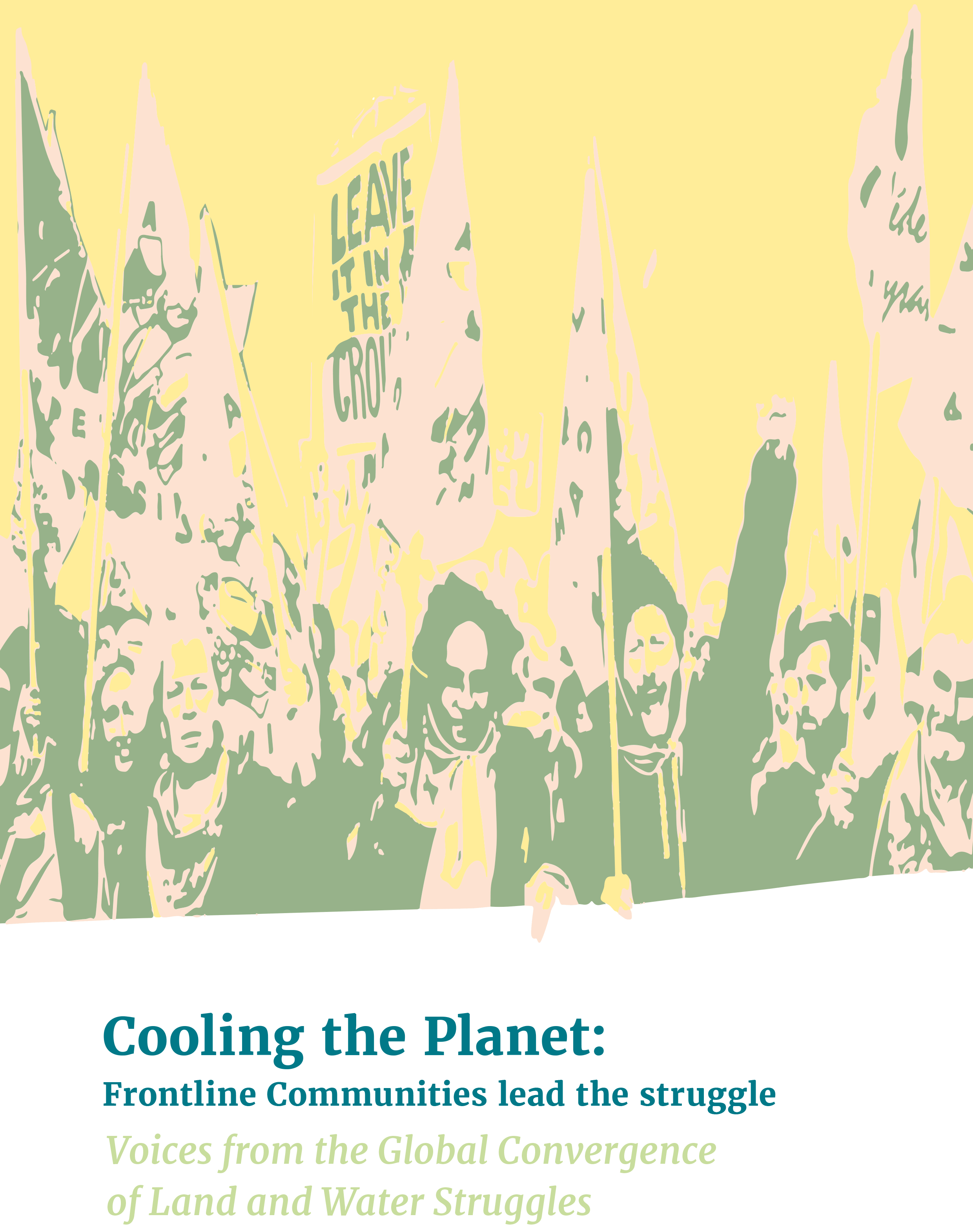 Cooling the Planet: Frontline Communities Lead the Struggle – Voices from the Global Convergence of Land and Water Struggles