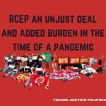 RCEP an unjust deal and added burden in the time of a pandemic